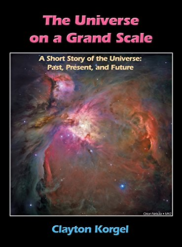 The Universe on a Grand Scale: A Short Story of the Universe: Past, Present and Future, 2nd Edition
