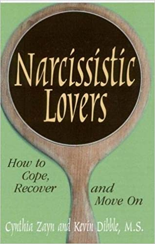 Narcissistic Lovers: How to Cope, Recover and Move On: Cynthia Zayn