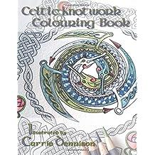 Celtic Knotwork Colouring Book: Original Celtic knotwork illustrations by Dendryad Art