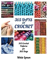 Crochet: 365 Days of Crochet: 365 Crochet Patterns for 365 Days Cover
