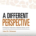 A Different Perspective: An Entrepreneur's Observations on Optometry, Business, and Life | Alan H. Cleinman