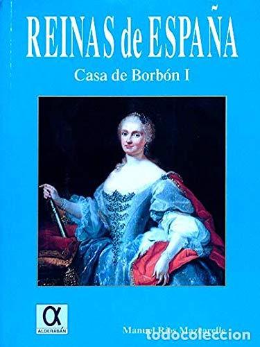 Reinas de España. casa de borbon I: Amazon.es: Rios Mazcarelle, Manuel: Libros