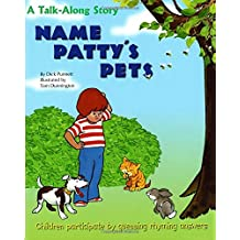 Name Patty's Pets: A Talk-Along Story  Children Participate by Guessing Rhyming Answers (Talk-Along Stories)