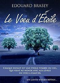 Le Voeu d'étoile: Un conte d'aujourd'hui par Edouard Brasey