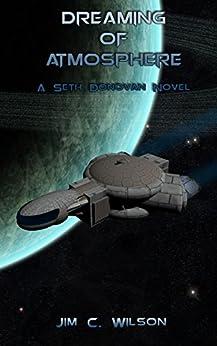 Dreaming of Atmosphere: A Seth Donovan Novel by [Wilson, Jim C.]