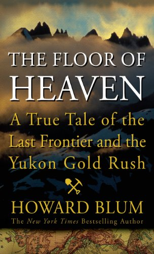 The Floor of Heaven: A True Tale of the American West and th