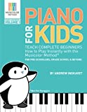 Andrew C Ingkavet Piano For Kids: Teach complete beginners how to play instantly with the Musicolor Method - for preschoolers, grade schoolers and beyond! (Musicolor Method Piano Songbook)