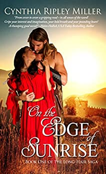 On the Edge of Sunrise (The Long-Hair Saga Book 1) by [Miller, Cynthia Ripley]