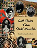 Quilt Stories from Stadel Mountain, Gloria Driscoll and Carol Gendle, 1425737919