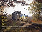 Roads, Rivers, and Rails : The Delaware and Hudson's Susquehanna Division Heritage Trail, Volume 1: Albany/Schenectady to Oneonta, Taibi, John, 0965136477