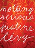 Nothing Serious, Justine Levy, 0976140772
