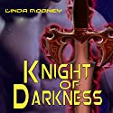 Knight of Darkness Audiobook by Linda Mooney Narrated by L.J. Hofer