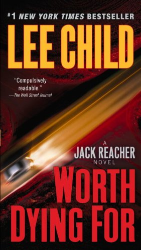 Worth Dying For - Book #15 of the Jack Reacher