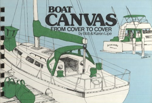 boat-canvas-from-cover-to-cover-how-to-repair-maintain-design-and-make-canvas-for-your-boat-by-bob-l