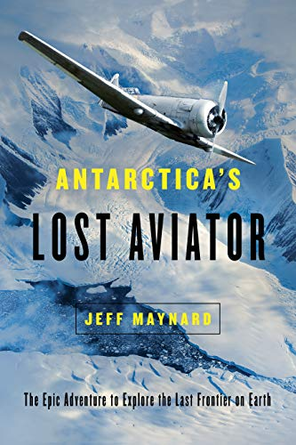 Antarctica's Lost Aviator: The Epic Adventure to Explore the Last Frontier on ()