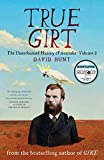 True Girt: The Unauthorised History of Australia, Volume 2