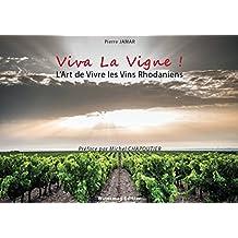 VIVA LA VIGNE !: L'Art de Vivre les Vins Rhodaniens (French Edition)