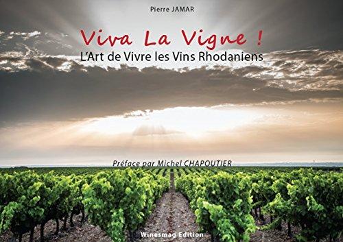 (VIVA LA VIGNE !: L'Art de Vivre les Vins Rhodaniens (French Edition))