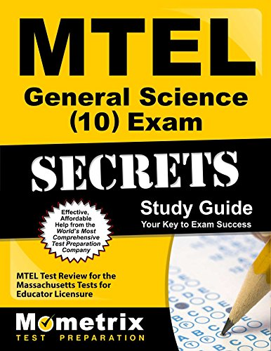 MTEL General Science (10) Exam Secrets Study Guide: MTEL Test Review for the Massachusetts Tests for Educator Licensure