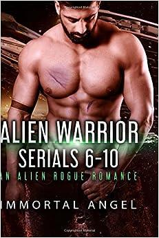 Book Alien Warrior: Serials 6-10: An Alien Rogue Romance: Volume 1 (Starflight Academy Graduates)
