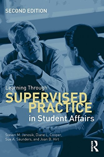 Learning Through Supervised Practice in Student Affairs by Janosik, Steven M., Cooper, Diane L., Saunders, Sue A., Hir 2nd edition (2014) Paperback