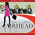 Airhead Audiobook by Meg Cabot Narrated by Stina Nielson