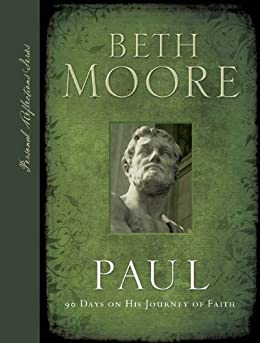 Paul: 90 Days on His Journey of Faith (Personal Reflections) by [Moore, Beth]