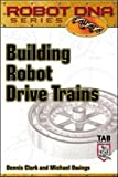 img - for Building Robot Drive Trains (Tab Robotics) book / textbook / text book