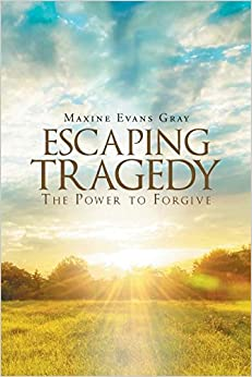 Escaping Tragedy: The Power to Forgive