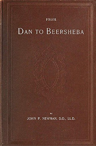 From Dan to Beersheba (Illustrated): A Description of the Wonderful Land with Maps and Engravings and a Prologue by the Author Containing the Latest Explorations and - Map Water Tower