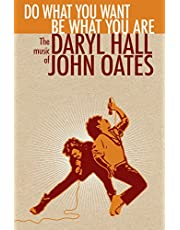 Do What You Want, Be What You Are: T He Music Of Daryl Hall & John Oates( Boxset)