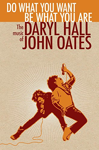 Do What You Want, Be What You Are: The Music of Daryl Hall & John Oates (Hall And Oates Best Hits)