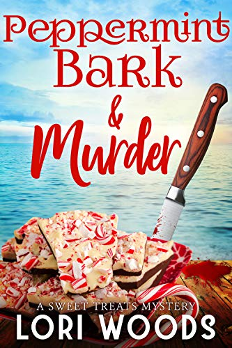 (Peppermint Bark & Murder : A Sweet Treats Cozy Mystery Book 12)