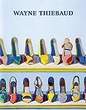 Wayne Thiebaud, John Wilmerding, 0847839257