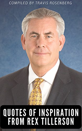 Quotes of Inspiration: From Secretary of State Rex Tillerson
