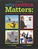 By Kevin L. Dooley Why Politics Matters: An Introduction to Political Science (with CourseReader 0-30: Introduction to (2nd Edition)