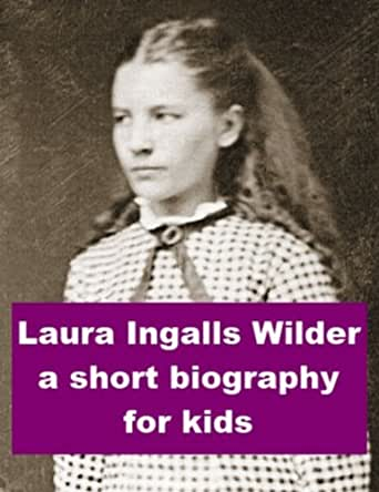 Laura Ingalls Wilder - A Short - 26.7KB