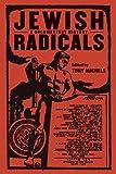 Jewish Radicals : A Documentary History, Tony Michels, 0814757448