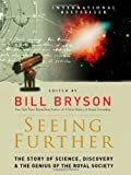 img - for Seeing Further: The Story of Science, Discovery, and the Genius of the Royal Society (2010-11-02) book / textbook / text book