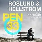 Pen 33 | Anders Roslund,Borge Hellstrom