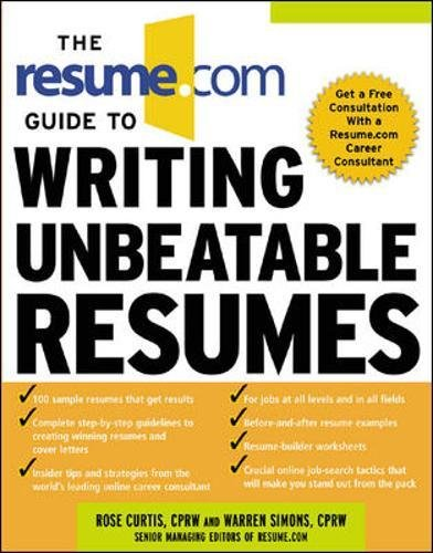 the resumecom guide to writing unbeatable resumes warren simons rose curtis 9780071411059 amazoncom books