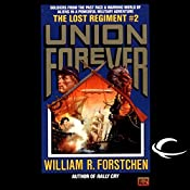 Union Forever: The Lost Regiment, Book 2 | William R. Forstchen