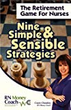 Book cover image for The Retirement Game for Nurses: Nine Simple and Sensible Strategies