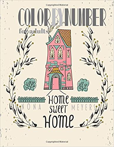 Color By Number For Adults: Home Sweet Home