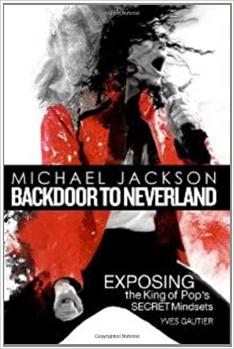 Michael Jackson, Backdoor to Neverland: Exposing the King of Pop's Secret Mindsets