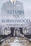 Return to Robinswood: An Irish family saga. (The Robinswood Story)