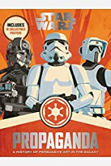 Star Wars Propaganda: A History of Persuasive Art in the Galaxy Hardcover