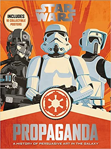 Star Wars Propaganda A History Of Persuasive Art In The Galaxy