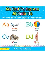 My First Portuguese Alphabets Picture Book with English Translations: Bilingual Early Learning & Easy Teaching Portuguese Books for Kids