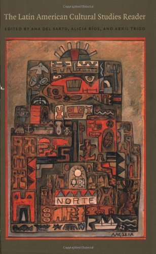 Read Online The Latin American Cultural Studies Reader: 1st (First) Edition PDF